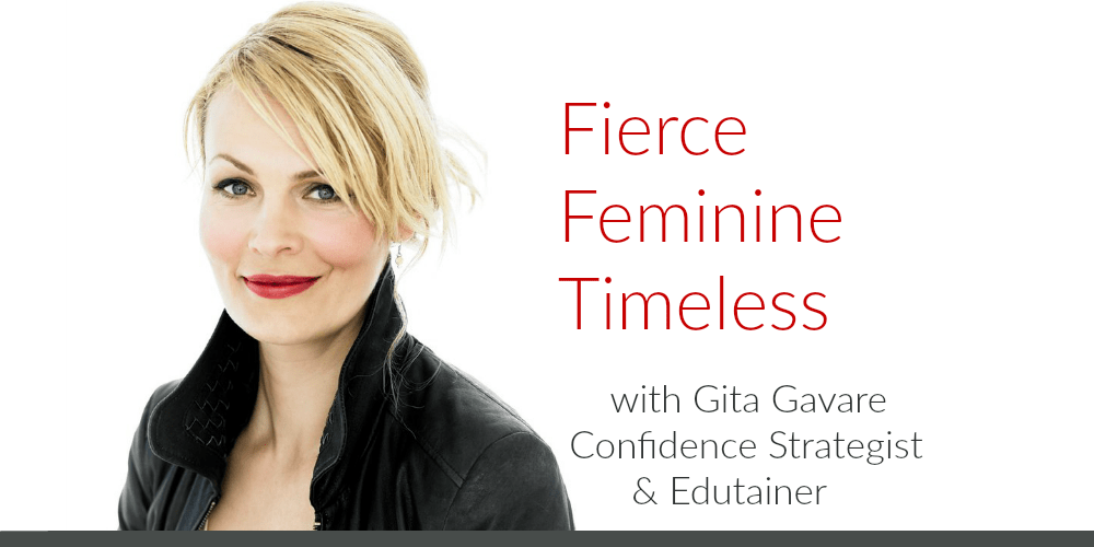 Be Fierce, Feminine & Timeless